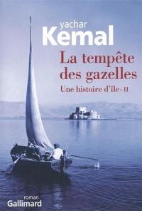 Une histoire d'île. Volume 2, La tempête des gazelles