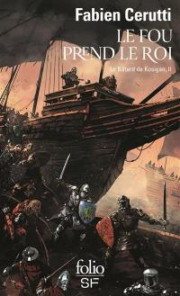 Le bâtard de Kosigan. Volume 2, Le fou prend le roi