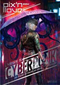 L'histoire du cyberpunk