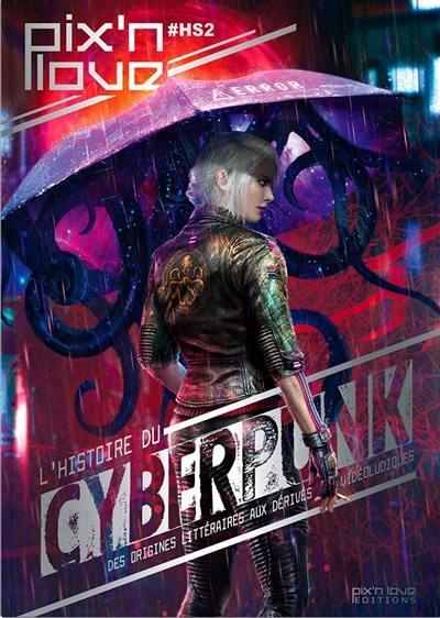 Pix'n love, hors série. n° 2, L'histoire du cyberpunk