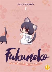 Fukuneko, les chats du bonheur. Vol. 1