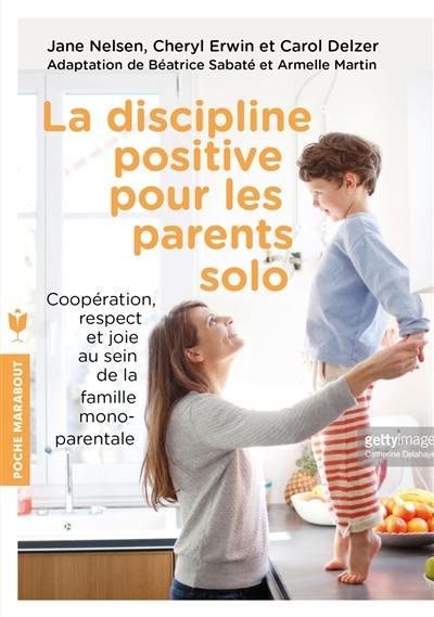 La discipline positive pour les parents solo