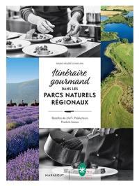 Itinéraire gourmand dans les parcs naturels régionaux
