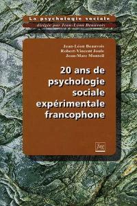 La psychologie sociale. Vol. 6. 20 ans de psychologie sociale expérimentale francophone