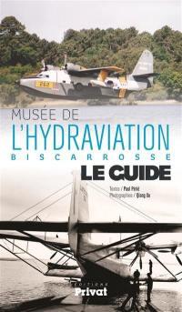 Musée de l'hydraviation, Biscarosse : le guide