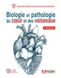 Biologie et pathologie du coeur et des vaisseaux
