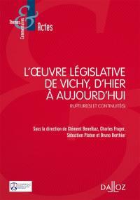 L'oeuvre législative de Vichy, d'hier à aujourd'hui