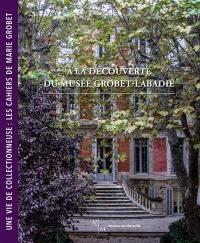 A la découverte du musée Grobet-Labadié, Une vie de collectionneuse