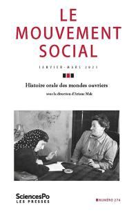 Mouvement social (Le). n° 274, Histoire orale des mondes ouvriers