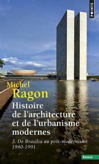 Histoire de l'architecture et de l'urbanisme modernes. Volume 3, De Brasilia au post-modernisme