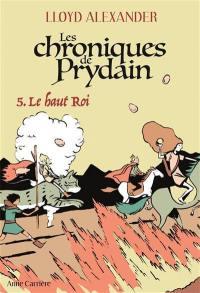 Les chroniques de Prydain. Volume 5, Le haut roi