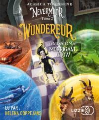 Nevermoor. Volume 2, Le Wundereur