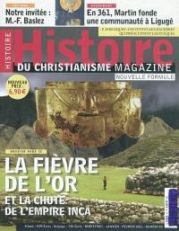 Histoire du christianisme magazine. n° 53, La fièvre de l'or et la chute de l'empire inca