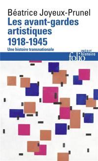 Les avant-gardes artistiques. Volume 2, 1918-1945