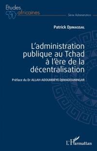 L'administration publique au Tchad à l'ère de la décentralisation