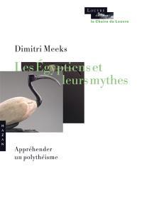Les Egyptiens et leurs mythes
