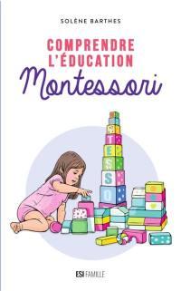 Comprendre l'éducation Montessori