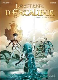 Le chant d'Excalibur. Volume 1, Le réveil de Merlin