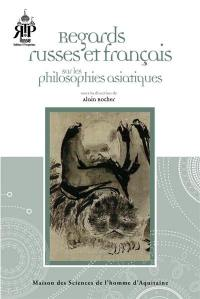 Regards russes et français sur les philosophies asiatiques
