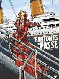 Les fantômes du passé. Volume 1, Le condamné du Titanic