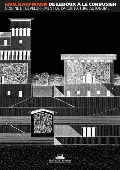 De Ledoux à Le Corbusier : origine et développement de l'architecture autonome