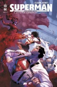 Clark Kent. Volume 5, Apocalypse à Métropolis !