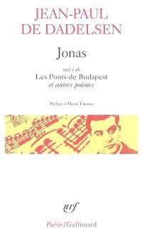 Jonas; Suivi de Les ponts de Budapest : et autres poèmes