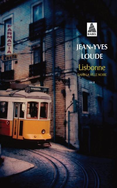 Lisbonne : dans la ville noire : récit