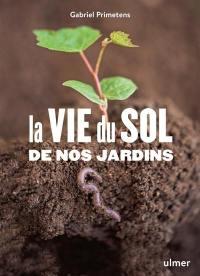 La vie du sol de nos jardins