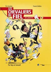 Les Chevaliers du fiel en liberté. Volume 1,