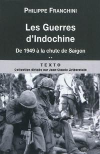 Les guerres d'Indochine. Volume 2, De 1949 à la chute de Saigon