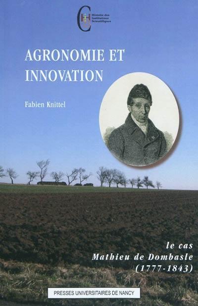 Agronomie et innovation : le cas Mathieu de Dombasle (1777-1843)