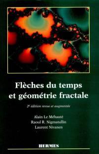 Flèches du temps et géométrie fractale