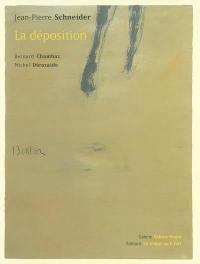La déposition, Jean-Pierre Schneider
