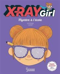 X-Ray girl, Mystère à l'école