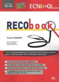 Recobook : toutes les recommandations et conférences de consensus exigibles pour les ECNi de janvier 2015 à décembre 2019 inclus : validation PU-PH