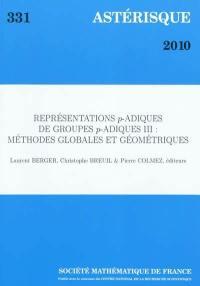 Astérisque. n° 331, Représentations p-adiques de groupes p-adiques III