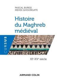 Histoire du Maghreb médiéval, XIe-XVe siècle