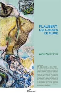 Flaubert, les luxures de plume