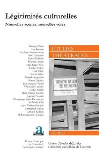 Etudes théâtrales. n° 67, Légitimités culturelles