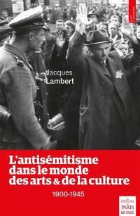 L'antisémitisme dans le monde des arts & de la culture