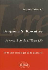 Lire Benjamin S. Rowntree, Poverty