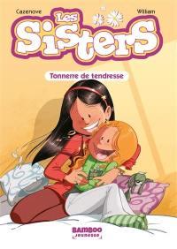 Les sisters. Volume 6, Tonnerre de tendresse