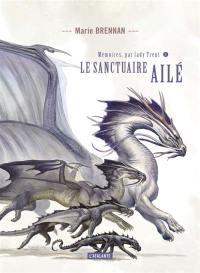 Mémoires, par lady Trent. Volume 5, Le sanctuaire ailé