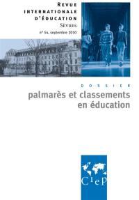 Revue internationale d'éducation. n° 54, Palmarès et classements en éducation
