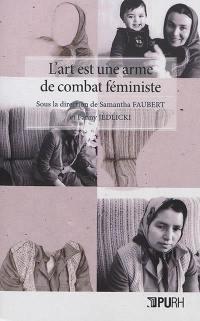 L'art est une arme de combat féministe