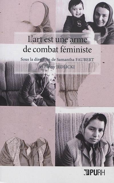 L'art est une arme de combat féministe : France, Argentine, Honduras et Salvador, regards pluridisciplinaires croisés