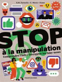 Stop à la manipulation : comprendre l'info et décrypter les fake news