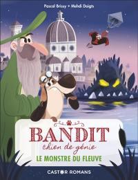 Bandit, chien de génie. Volume 1, Le monstre du fleuve