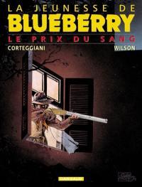 La jeunesse de Blueberry. Volume 9, Le prix du sang